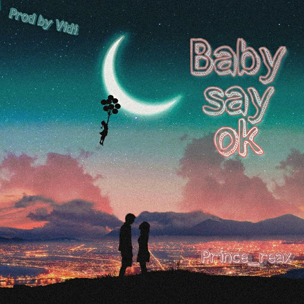 Baby Say Ok Upload Your Music Free