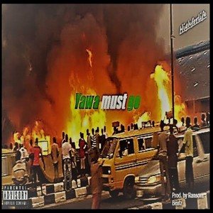Yawa must go (E must go) Upload Your Music Free