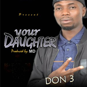 Your Daughter Upload Your Music Free