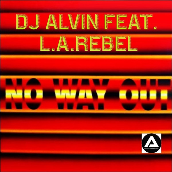 DJ Alvin Feat. L.A.Rebel - No Way Out Upload Your Music Free