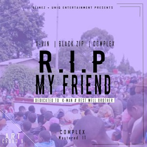 R.I.P My Friend (K-Man Tribute) Upload Your Music Free