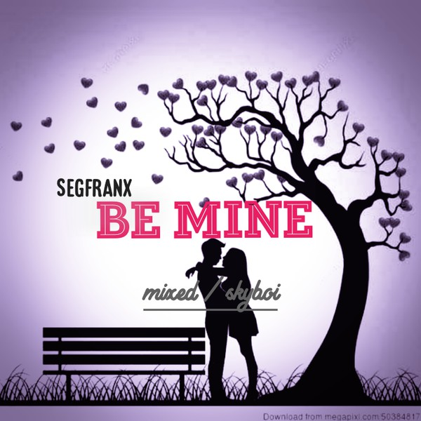 Be mine Upload Your Music Free