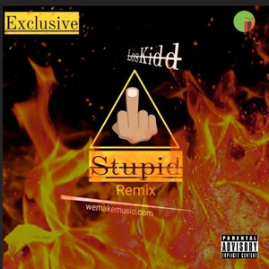 Remix stupid Upload Your Music Free