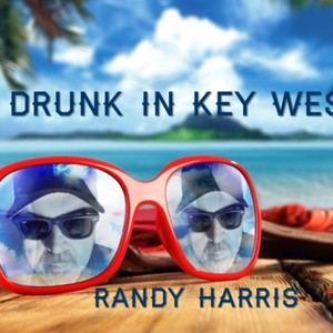 Drunk In Key West Upload Your Music Free