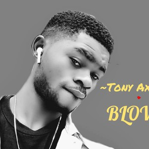 Blow it by Tony Axel Upload Your Music Free