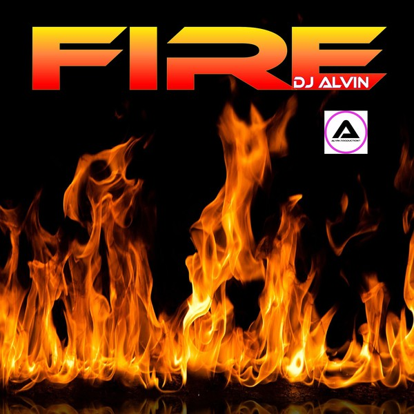 DJ Alvin - Fire Upload Your Music Free