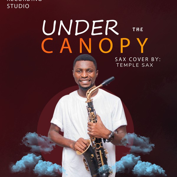 Under The Canopy (Sax cover) by Temple Sax Upload Your Music Free