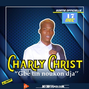 CHARLY CHRIST - Gbè tin noukon dja Upload Your Music Free