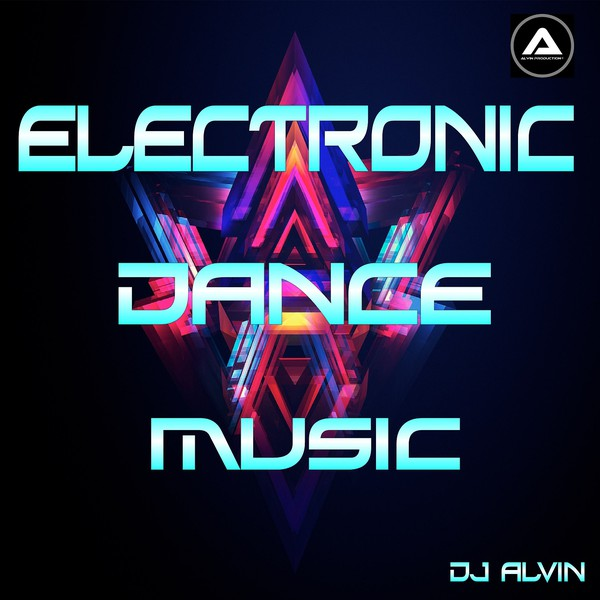 DJ Alvin - Electronic Dance Music Upload Your Music Free