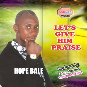 GIVE HIM PRAISE Upload Your Music Free