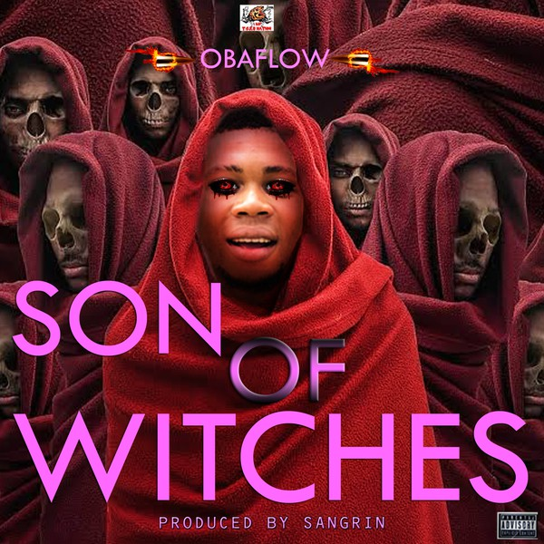 Obaflow - Son Of Witches |Prod. By Sangrin Upload Your Music Free