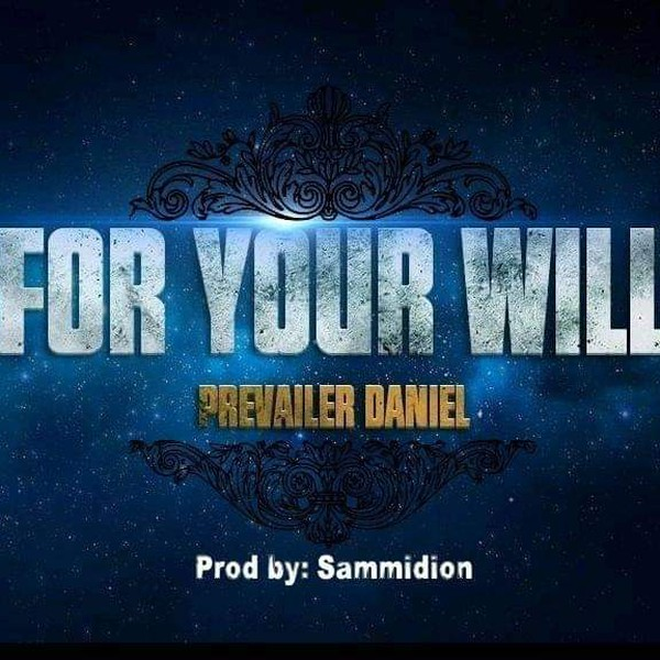 FOR YOU WILL (Gods Vessel) Mp3 Upload Your Music Free