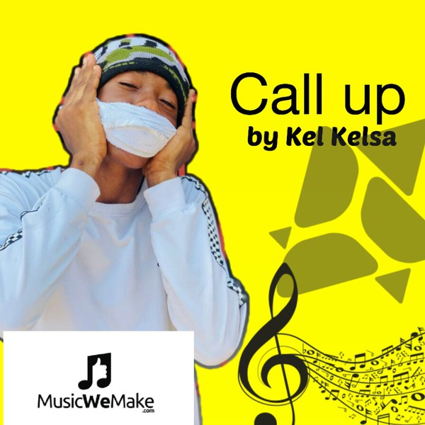 Call up by kel kelsa Upload Your Music Free