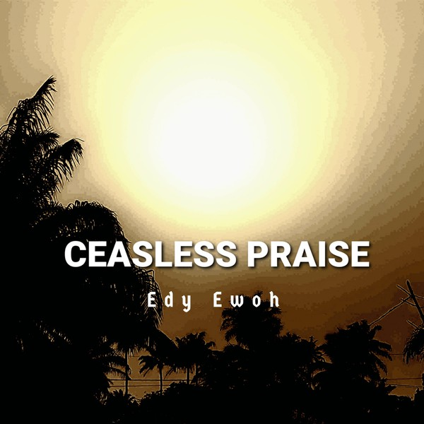CEASELESS PRAISE Upload Your Music Free
